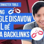 Hướng dẫn sử dụng GOOGLE DISAVOW TOOL để XOÁ BACKLINKS - Học SEO 56