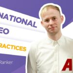 International SEO: Best practices to boost your rankings in 2019! [interview 2019]