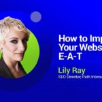 Learn How to Improve Your Website's E-A-T