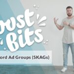 Single Keyword Ad Groups (SKAGs) - BoostBits by KlientBoost