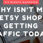 What to Do if Your Etsy Shop Isn't Getting Traffic