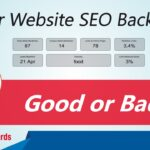 Your Website SEO Backlinks: Are They Good or Bad?
