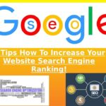 6 Tips How To Increase Your Website Search Engine Ranking! Click For Answers