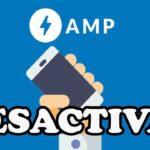 COMO DESACTIVAR AMP EN WORDPRESS SIN AFECTAR TU SEO Y POSICIONAMIENTO WEB