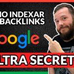 Cómo INDEXAR BACKLINKS en Google【2020】🔥  EL SECRETO mejor GUARDADO por los PROFESIONALES ✅