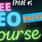 FREE SEO COURSE #5 : BACKLINKS STRATEGY