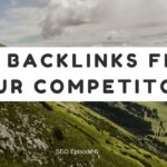 Getting Backlinks From Your Beloved Competitors - SEO Episode 6 | How to Get Backlinks