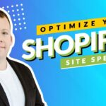How To Increase Shopify Page Speed