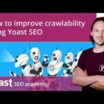 How to improve crawlability using Yoast SEO | SEO for beginners