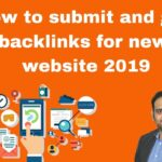 How to submit and get backlinks for new website 2019