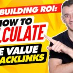Link Building ROI: How To Calculate The Value Of Backlinks