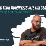 Optimizing Your WordPress Site For Search | On-Page SEO