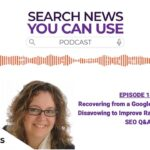 Recovering from a Google Algo, Disavow to Boost Rankings and Q&A - Search News Podcast - Sep 9, 2020
