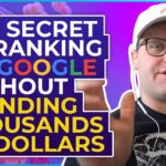 The Secret To Ranking On Google Without Spending Thousands of Dollars