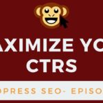 WordPress SEO Tactics Episode 1 - How to Maximize your Click Through Rates