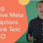 Writing Effective Meta Descriptions and Link Text for SEO