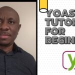 Yoast SEO Tutorial For Beginners Step-by-step [Boost Your Blog/Website Ranking]