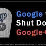 Google Shutting Down Google+ Social Network