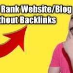 How To Rank Blog/Website Without Backlinks