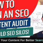 How To Run An SEO Content Audit To Build SEO Silos! Organize Your Content For Better Search Rankings