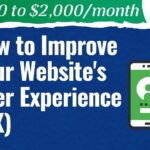 How to Improve Your Website's User Experience (UX) - #10 - From $0 to $2K