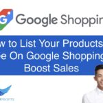 How to List Your Products for Free On Google Shopping to Boost Sales