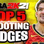 NBA 2K21 Top 5 Best Shooting Badges! BOOST Your Jumpshot ASAP