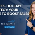 PPC Holiday Strategy: Your Guide to Boost Sales During the 2020 Holiday Season