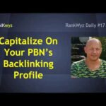 RW Daily#17: How to Capitalize on Your PBN's Backlinking Profile