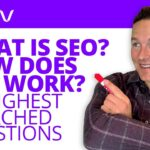 What Is SEO? How Does SEO Work? Answers 17 Top SEO Questions