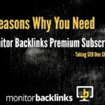10 Reasons Why You Need to Use the Monitor Backlinks SEO Tool