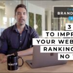 3 Ways To Improve Your Website Rankings FAST | Digital Marketing Agency | The Brandastic Show #060