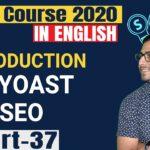 #37 Introduction to Yoast SEO | Learn YOAST SEO - WordPress SEO Tutorial