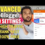 Advanced Blogger SEO Settings 2020 - Get Free Unlimited Traffic from Google | SEO Tips & Tricks 2020