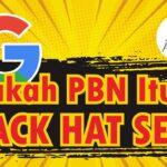 Apakah PBN Itu Black Hat SEO