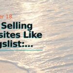 Free Selling Websites Like Craigslist:  Tips on how to  Boost Your Digital Marketing  Ranking