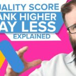 Google Ads Quality Score Explained! Rank Higher and Pay Less?