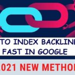 How To Index Backlinks Fast In Google 2021 { New Method }