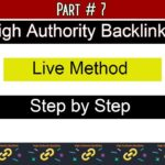 How to Create High Authority Backlinks in 2020 | Live Method | Part 7
