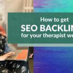 How to Get SEO Backlinks for Therapists Websites