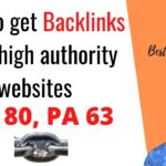 How to get backlinks from high authority websites with DA 80 and PA 63
