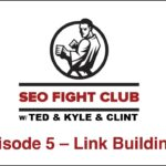 SEO Fight Club - Episode 5 - Link Buiding
