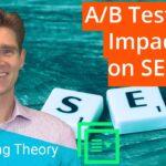 SEO and A/B Testing - Impact Explained