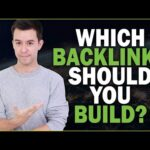 Which Backlinks Should You Build (and when)?