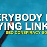 EVERYBODY BUYS LINKS - How Does Google Fight The Backlinks Business? - SEO Conspiracy S01E28