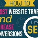 HOW TO BOOST WEBSITE TRAFFIC AND INCREASE CONVERSIONS WITH SEO