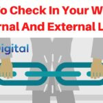 How To Check In Your Website Internal And External Links | Backlinks