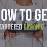 How to Get More Organic Traffic | Buy Targeted Organic Traffic | Keyword Targeted Web Traffic