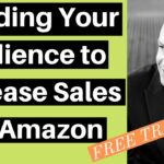 Increase Sales and Ranking on Amazon FBA Through Audience Building - PART 1