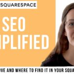 Squarespace Tutorial [2020] SEO Where and How to Improve